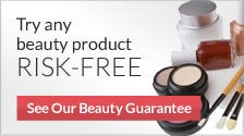 Try Any Beauty Product Risk FREE. See our Beauty Guarantee
